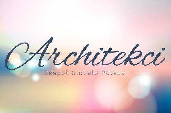 Architekci zespół Globalo poleca